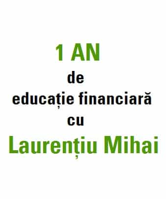 1 an de educatie financiara