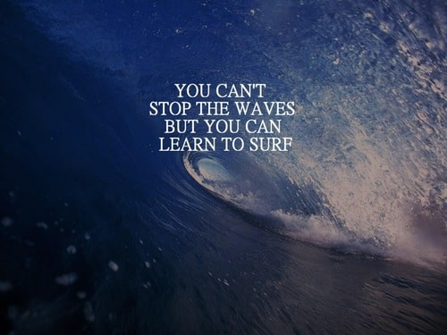 you cant stop the waves