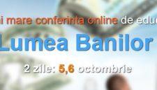 Invitatie la LumeaBanilor: Cel mai mare webinar de educatie financiara din Romania