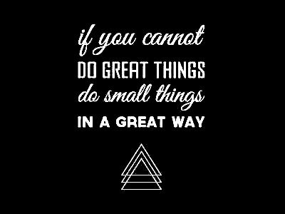 To great things in a great way