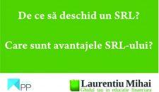 De ce sa deschid un SRL? Care sunt avantajele SRL-ului?