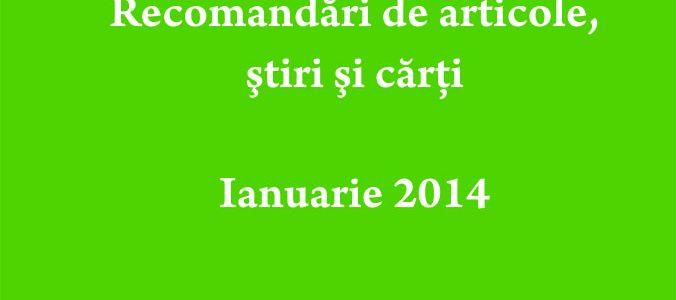 Recomandari de articole, stiri si carti – luna ianuarie 2014