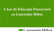 2 ani de Educaţie Financiară cu Laurenţiu Mihai