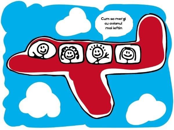 Cum sa mergi cu avionul mai ieftin - bilete de avion ieftine