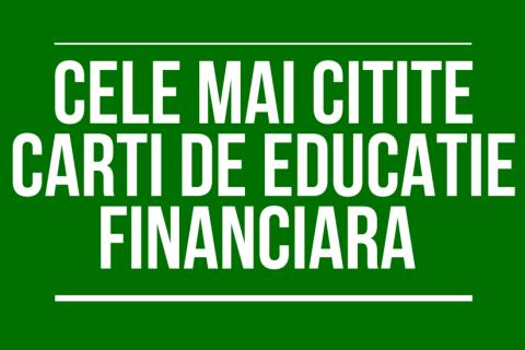Cele mai citite carti de educatie financiara [Recomandarile cititorilor]