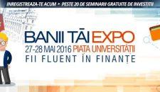 """Pe 27-28 Mai te invit sa mergi la """"BANII TĂI EXPO"""" în Piaţa Universităţii"""