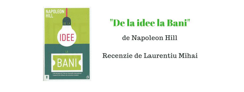 Recenzie: De la Idee la Bani de Napoleon Hill