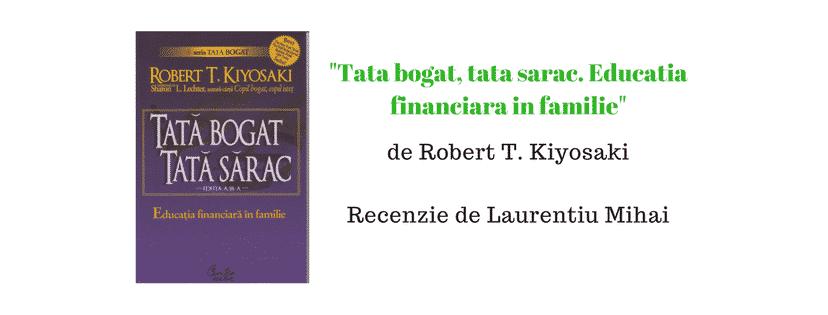 Recenzie: Tata bogat, tata sarac. Educatia financiara in familie de Robert T. Kiyosaki