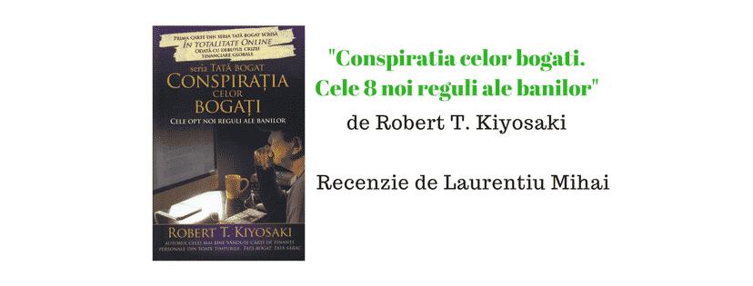 Recenzie – Conspiratia celor bogati de Robert T. Kiyosaki