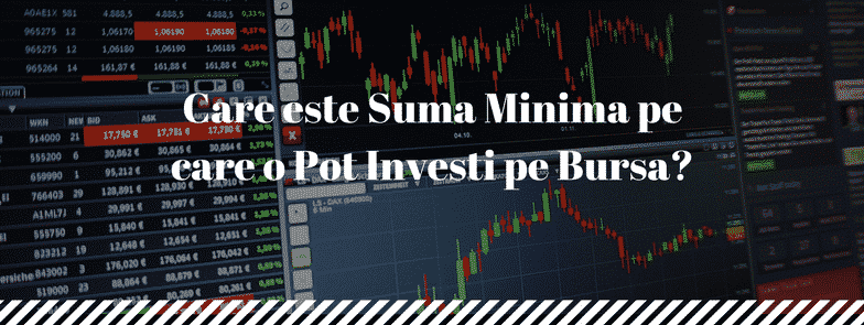 Care este Suma Minima pe care o Pot Investi pe Bursa?