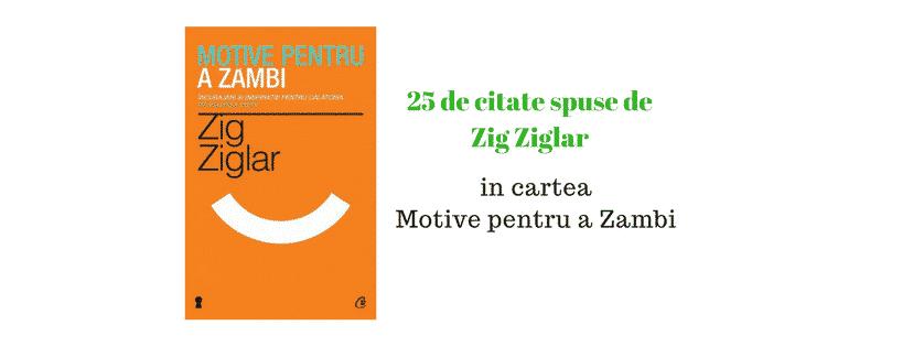 25 citate de Zig Ziglar din Cartea Motive pentru a Zambi