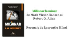 Recenzie – Milionar la minut de Mark Victor Hansen si Robert G. Allen