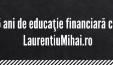 5 ani de Laurentiu Mihai + Podcast Banii Vorbesc #15 despre Aniversare