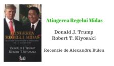 Recenzie – Atingerea Regelui Midas de Donald J. Trump si Robert T. Kiyosaki