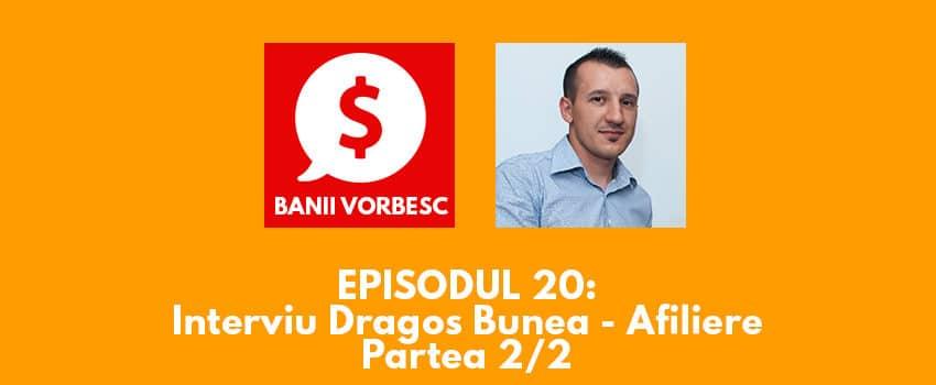 Banii Vorbesc #20: Dragos Bunea: Cat de Greu Este sa Castigi bani din Marketing Afiliat (Partea 2)
