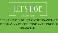 Let's TAM #1: De ce ai nevoie de educatie financiara?