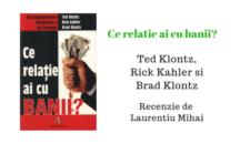 Ce relatie ai cu banii? – Ted Klontz, Rick Kahler si Brad Klontz – Recenzie