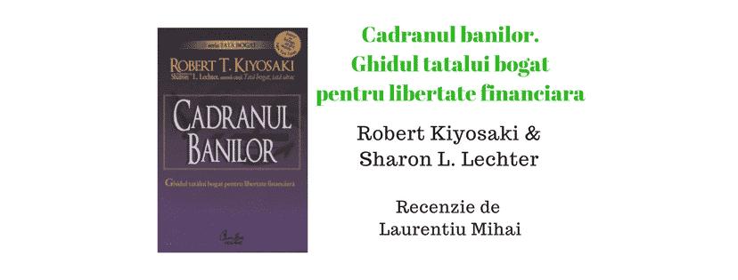 Recenzie – Cadranul banilor de Robert Kiyosaki & Sharon L. Lechter