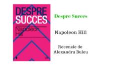 Despre Succes de Napoleon Hill – Recenzie Carte