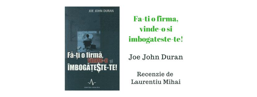 Fa-ti o firma, vinde-o si imbogateste-te! de Joe John Duran – Recenzie