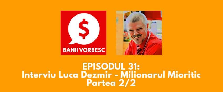 Banii Vorbesc #31 cu Luca Dezmir despre Bursa, Cryptomonede si alte lucruri interesante (Partea a II-a)
