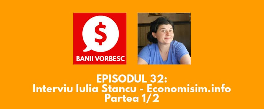 Banii Vorbesc #32 cu Iulia Stancu despre blogul economisim.info si educatie financiara (prima parte)