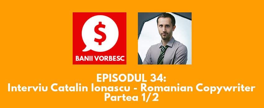 Banii Vorbesc #34 cu Catalin Ionascu despre productivitate si Agentia Romanian Copywriter (partea I)