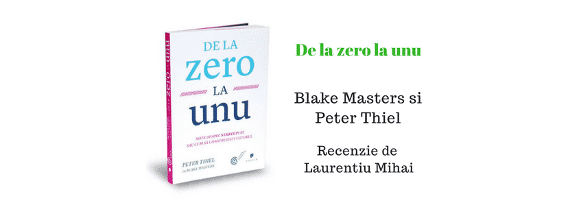 De la zero la unu de Blake Masters si Peter Thiel – Recenzie