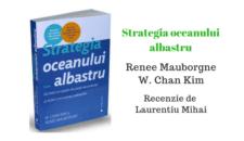Strategia oceanului albastru de Renee Mauborgne si W. Chan Kim – Recenzie