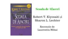 Scoala de afaceri de Robert T. Kiyosaki și Sharon L. Lechter – Recenzie