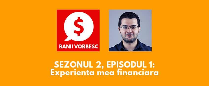 Banii Vorbesc S02 Ep.1 – Experienta Mea Financiara cu Sorin Amzu