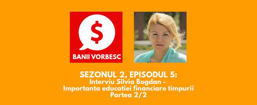 Banii Vorbesc S.02 Ep.05 Silvia Bogdan – Importanta Educatiei Financiare Timpurii – Partea a II-a