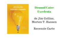 Drumul Catre Excelenta – Jim Collins, Morten T. Hansen – Recenzie