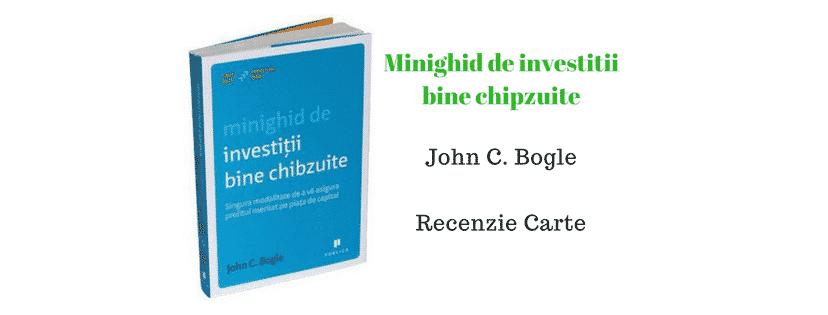 Minighid de investitii bine chibzuite de John C. Bogle – Recenzie