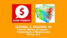 Banii Vorbesc S.02 Ep.10 cu Adrian Priceputu despre Criptovalute si Masternodes (partea II)