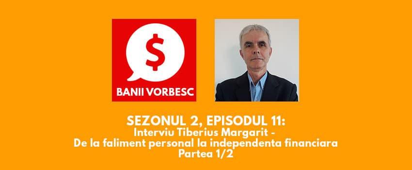 Banii Vorbesc S.02 Ep.11 cu Tiberius Margarit – De la faliment personal la independenta financiara (I)