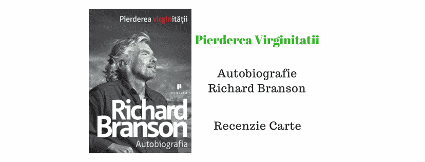 Pierderea Virginitatii de Richard Branson – Autobiografie – Recenzie