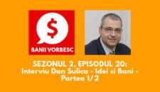 Banii Vorbesc S.02 Ep.20 cu Dan Sulica – Cum sa investesti inteligent (partea I)