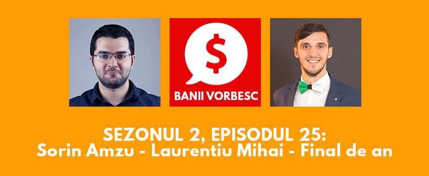 Banii Vorbesc S.02 Ep.25 cu Sorin Amzu si Laurentiu Mihai: Ce am învăţat în 2018 şi ce urmează pentru 2019